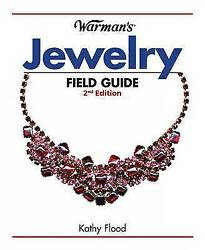 Warmanand039s Jewelry Field Guide By Kathy Flood Paperback 2011