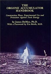 ORGONE ACCUMULATOR HANDBOOK: CONSTRUCTION PLANS EXPERIMENTAL USE By James VG