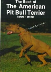 BOOK OF AMERICAN PIT BULL TERRIER By Richard Stratton - Hardcover **BRAND NEW**