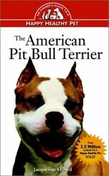 AMERICAN PIT BULL TERRIER: AN OWNER'S GUIDETO AHAPPY HEALTHY PET By NEW