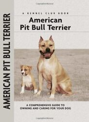 AMERICAN PIT BULL TERRIER: A COMPREHENSIVE GUIDE TO OWNING AND By F. NEW