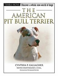 AMERICAN PIT BULL TERRIER TERRA-NOVA By Cynthia P. Gallagher - Hardcover **NEW**