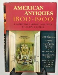 American Antiques 1800-1900 A Collector's History And Guide By Joseph T. Butler