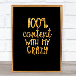 Content With My Crazy Quote Print Black And Gold Wall Art Picture