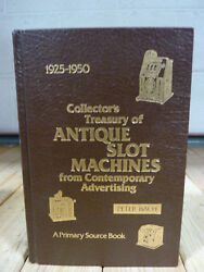 1925 - 1950 Collectors Treasury Of Antique Slot Machines By Peter Bach 1980