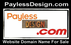 Payless Design .com Website Domain Name For Sale Customers Come To YOU URL