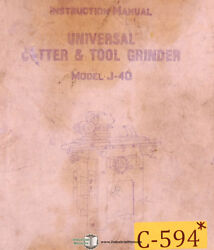 China J-40, Universal Cutter And Tool Grinder, Instructions Wiring And Parts Man