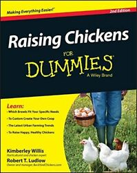 RAISING CHICKENS FOR DUMMIES By Robert T. Ludlow