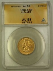 1887-s 5 Five Dollar Liberty Half Eagle Gold Coin Anacs Au-58 Details Cleaned