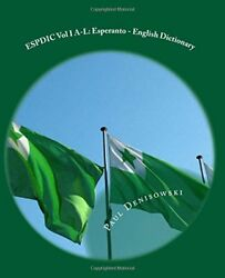 ESPDIC VOL I A-L: ESPERANTO - ENGLISH DICTIONARY: 63380 ENTRIES By Brian S NEW