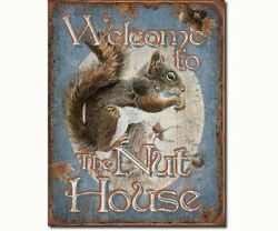 Squirrels Sign -  Welcome To The Nut House Tin Sign - Se1824