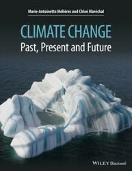 Climate Change: Past Present and Future by Marie-Antoinette Meli?res.