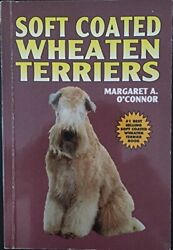 SOFT-COATED WHEATEN TERRIERS By Margaret A. O'connor *Excellent Condition*