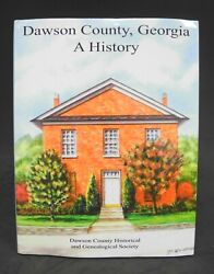 Dawson County Georgia History - Limited Edition - Numbered - Signed - 2105