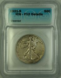 1921-s Walking Liberty Silver Half Dollar 50c Coin Icg F-12 Details Cleaned +