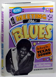 Alan B. Govenar / Meeting The Blues The Rise Of The Texas Sound 1988