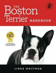 BOSTON TERRIER HANDBOOK: ESSENTIAL GUIDE FOR NEW AND PROSPECTIVE By Linda NEW