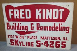 Vtg Fred Kindt Building/remodeling Matteson Ill 20x14 Sign Steampunk S155