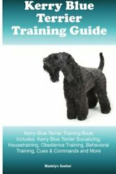 KERRY BLUE TERRIER TRAINING GUIDE KERRY BLUE TERRIER TRAINING By Madelyn NEW