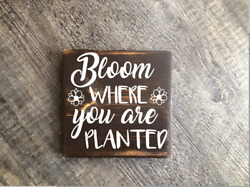 Bloom where you are planted wood hanging sign rustic home decore gift