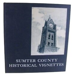 History of Sumter County South Carolina - Historical Vignettes - 1970 - Limited