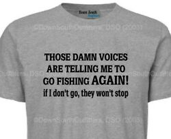 Fishing T Shirts Those Dam Voices Are Telling Me T-shirt Funny Graphic Tee Dso