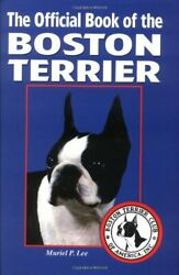 OFFICIAL BOOK OF BOSTON TERRIER By Muriel P. Lee - Hardcover **Mint Condition**