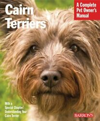 CAIRN TERRIERS (COMPLETE PET OWNER'S MANUAL) By Patricia Lehman **BRAND NEW**