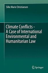 CLIMATE CONFLICTS - A CASE OF INTERNATIONAL ENVIRONMENTAL AND By Silke Marie NEW