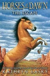 NEW Horses of the Dawn #1: The Escape by Lasky Kathryn
