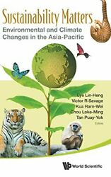 SUSTAINABILITY MATTERS: ENVIRONMENTAL AND CLIMATE CHANGES By Lin-heng Lye *Mint*