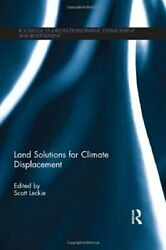 LAND SOLUTIONS FOR CLIMATE DISPLACEMENT (ROUTLEDGE STUDIES IN - Hardcover *Mint*