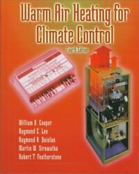 WARM AIR HEATING FOR CLIMATE CONTROL (4TH EDITION) By Raymond E. Lee - VG