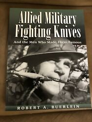 Allied Military Fighting Knives And Men Who Made Them Famous. Buerlein 1984 A