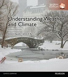 UNDERSTANDING WEATHER & CLIMATE, GLOBAL EDITION By Edward Aguado James Burt *VG*