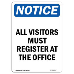 Osha Notice - Notice All Visitors Must Register At The Office Sign | Heavy Duty