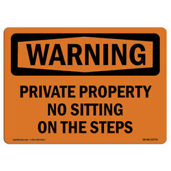 Osha Warning Sign - Private Property No Sitting On The Steps | �made In The Usa