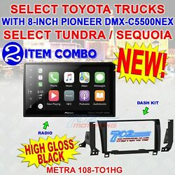 Select Toyota Tundra / Sequoia Metra 108-to1hg With Pioneer 8-inch Dmh-c5500nex