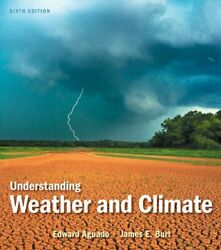 UNDERSTANDING WEATHER AND CLIMATE (6TH EDITION) By James E. Burt **Excellent**