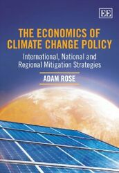 ECONOMICS OF CLIMATE CHANGE POLICY: INTERNATIONAL, NATIONAL AND By Adam Mint