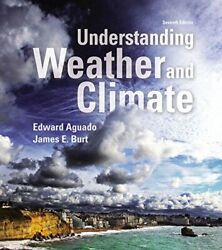 UNDERSTANDING WEATHER AND CLIMATE (7TH EDITION) By James E. Burt **Excellent**