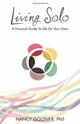 LIVING SOLO: A PRACTICAL GUIDE TO LIFE ON YOUR OWN By Nancy Goldner Phd *VG+*