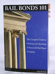 BAIL BONDS 101 COMPLETE GUIDE TO OWNING AND OPERATING A By Sean Cook **Mint**