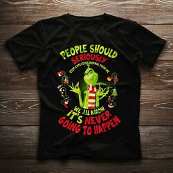 Grinch People Should Seriously Stop Christmas Funny Nice Gift T-shirt