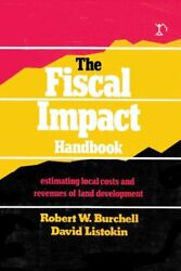 FISCAL IMPACT HANDBOOK: ESTIMATING LOCAL COSTS AND By David Listokin - VG