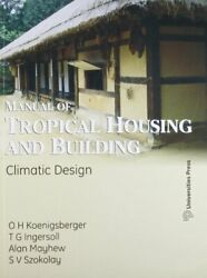 MANUAL OF TROPICAL HOUSING AND BUILDING: CLIMATE DESIGN By O.h. Mint