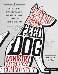 FEED DOG - LEADER KIT: 7 SPIRITUAL DISCIPLINES TO HELP YOU GROW By Brock NEW