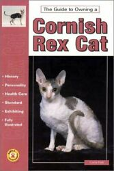 GUIDE TO OWNING A CORNISH REX CAT (RE 418) By Wendy Nelson **BRAND NEW**