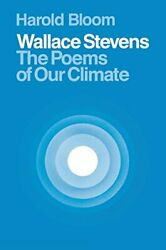 WALLACE STEVENS: POEMS OF OUR CLIMATE By Harold Bloom *Excellent Condition*
