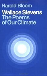 Wallace Stevens : The Poems of Our Climate by Harold Bloom (1980, Paperback)